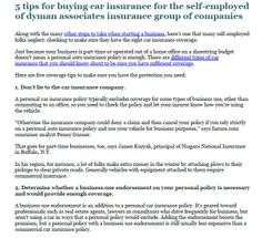 5 tips for buying car insurance for the self-employed of dyman associates insurance group of companies - Along with the many other steps to take when starting a business, here's one that many self-employed folks neglect: checking to make sure they have the right car insurance coverage. Read More: https://foursquare.com/v/dyman-associates-insurance-group/52f03e5c11d2aa3f272040b0 http://www.linkedin.com/groups/Dyman-Associates-Insurance-Group-6616627
