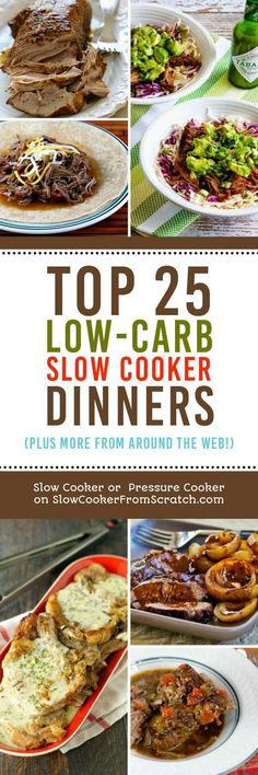 Here are our picks for the Top 25 Low-Carb Slow Cooker Dinners (plus more from around the web!) There are enough good dinner ideas here to keep you in low-carb dinners for a long time! [featured on SlowCooker or Pressure Cooker at SlowCookerFromScratch.com] #SlowCooker #CrockPot #LowCarbSlowCooker #LowCarbDinners