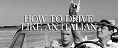 Drive like an Italian - 15 ways to piss off your Italian friends for sure