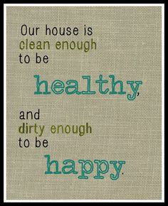 Printable-Our house is clean enough ;)
