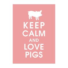 Keep Calm and Love Pigs, 5X7 Print-(Featured in Powder Pink) (Little Piglet)  Buy 3 Get One Free keep calm art keep calm poster. $8.00, via Etsy.