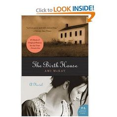 I must see if the library has this.  The Birth House: A Novel (P.S.)