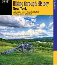 Hiking Through History New York: Exploring The Empire State'S Past By Trail From Youngstown To Montauk PDF