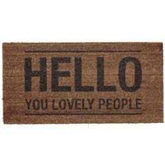 Bloomingville 'Hello You Lovely People' Doormat ($74) ❤ liked on Polyvore featuring home, outdoors, outdoor decor, coir door mat and coir doormat