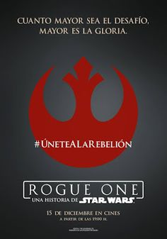 EL BLOG DE LOS SUPERVIVIENTES DE ENDOR: ACTUALIZADO: Nuevos pósters, banners y vídeos de Rogue One: Una Historia de Star Wars