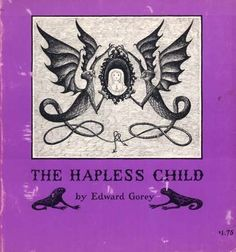 Edward Gorey / The Hapless Child