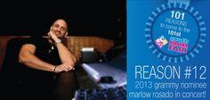 Reason #12: 2013 Grammy Award winner Marlow Rosado in concert!