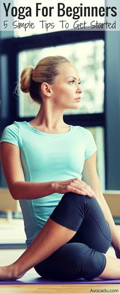 Yoga For Beginners - 5 Simple Tips To Get Started | Healthy Living | http://avocadu.com/yoga-for-beginners-5-simple-must-know-tips/