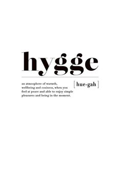You may have heard of Hygge style, the method by which Danes live life . - You will have heard of Hygge style, the method by which the Danes live life, resulting among the ha - Words Quotes, Me Quotes, Motivational Quotes, Inspirational Quotes, Sayings, Happy Quotes, The Words, Greek Words, Unusual Words