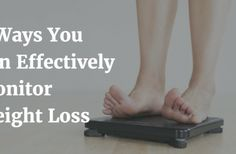 6 Ways You Can Effectively Monitor Weight Loss
