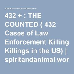 432 + : THE COUNTED ( 432 Cases of Law Enforcement Killings in the US) | spiritandanimal.wordpress.com