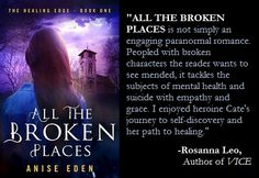 I am so pleased to share this wonderful blurb about ALL THE BROKEN PLACES from amazing author Rosanna Leo! :) #paranormal #romance