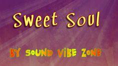 Sweet Soul - Sound Vibe Zone
