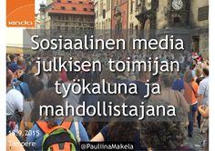 Sosiaalinen media julkisen toimijan työkaluna ja mahdollistajana Tukipalvelujen kehittäminen ja vaihtoehdot 18.9.2015 Tampere, Original Sokos Hotel Ilves Järje…