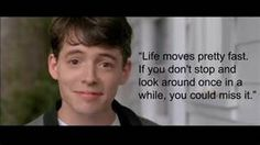 ferris bueller quotes - - Yahoo Image Search Results