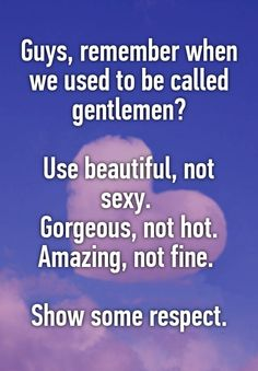 Guys, remember when we used to be called gentlemen? Amazing, not fine. Show some respect. Hot Quotes, Men Quotes Funny, Wife Quotes, Quotes Quotes, Qoutes, Long Relationship Quotes, Relationships, Dear Future Husband, Husband Wife