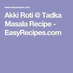 Akki Roti @ Tadka Masala Recipe - EasyRecipes.com
