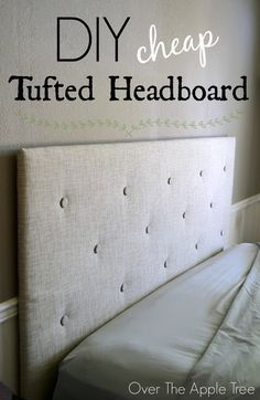 DIY Cheap Tufted Headboard- using inexpensive styrofoam insulation and faux fabric buttons by Over The Apple Tree                                                                                                                                                                                 More