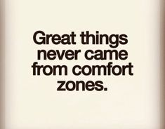 I don't even like the comfort zone.