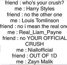 Directioners when you ask them about their crush XD it's true tho