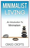 Free Kindle Book -   Minimalist Living: An Introduction To Minimalism (Simple Living, Declutter Your Home, Stress Relief, Less Is More Book 1) Check more at http://www.free-kindle-books-4u.com/self-helpfree-minimalist-living-an-introduction-to-minimalism-simple-living-declutter-your-home-stress-relief-less-is-more-book-1/