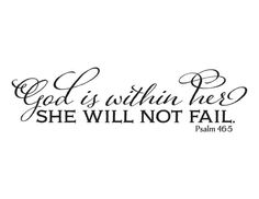 God is within her, she will not fall (fail) - Psalm 46:5  ~~PRODUCT DESCRIPTION~~  * Colors can be selected from color palette from photo listing * Any sample photo used is for illustrative purposes. Measure area to ensure good fit. Custom sizing is available, please convo for quote.  ~~CHECKOUT~~  * Please select SIZE and COLOR upon checkout  ~~ABOUT PRODUCT~~  * Apply decals in area that is out of reach of small children. * This product is one time application. The decals are removable…
