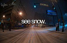 See snow √