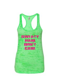 Sweaty Hair Don't Care  Funny Women's Burnout Workout Tank top Fitness tank top Running Workout Gym shirt neon pink writing by BeAboutItWear on Etsy https://www.etsy.com/listing/244582132/sweaty-hair-dont-care-funny-womens