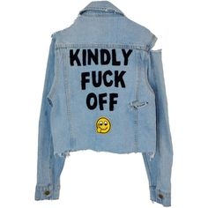 KINDLY FUCK OFF DENIM JACKET (300 BRL) ❤ liked on Polyvore featuring outerwear, jackets, denim jackets, casacos, blue jean jacket, blue jackets, jean jackets, denim jacket and blue denim jacket