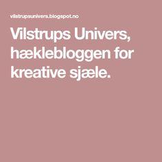 Vilstrups Univers, hæklebloggen for kreative sjæle.