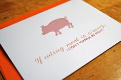 If Eating Meat is Wrong, I Don't Wanna Be Right Card