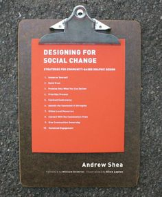 Designing For Social Change: Strategies for Community-Based Graphic Design (Design Briefs) by Andrew Shea,http://www.amazon.com/dp/1616890479/ref=cm_sw_r_pi_dp_XwXQsb0QBWTQSKAW