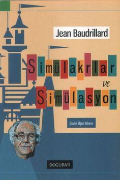 Simülakrlar ve Simülasyon - Jean Baudrillard