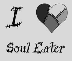 Yes... Soul Eater.... Pay no mind to the Stein font.... It's just coincidence.