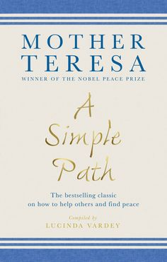 Mother Teresa: A Simple Path