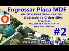 Engrossar Placa MDF #2 - Acertar Manulmente  - Grupo Face Máq. e Ferram. - Elias Leão - YouTube