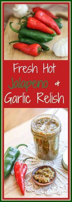 Fresh Hot Fresh Hot Jalapeño and Garlic Relish Relish Recipes, Canning Recipes, Sauce Recipes, Hamburgers, Ketchup, Food Storage, Jalapeno Relish, Hot Pepper Relish, Coconut Oil Weight Loss