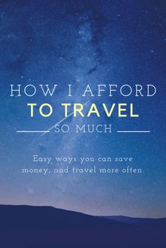 How I Afford To Travel