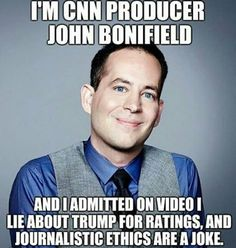 """CNN producer John Bonifeld, who says journalistic ethics are a joke... """"Foul deeds shall rise, tho' all the earth doth o'erwhelm them to men's eyes...!"""""""