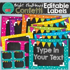 Chalkboard Editable LabelsBright Editable LabelsPolka Dot Editable LabelsConfetti Editable LabelsWHAT IS INCLUDED This is a set of bright editable labels with confetti background. They come in:  - 7 colors  - 2 sizes - full page / 1/4 page  - 2 styles - with or without buntingsThey are in an editable PowerPoint file.