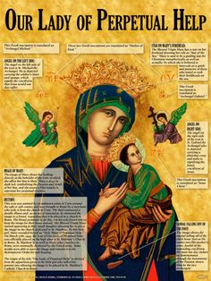 Our Lady of Perpetual Help Explained Poster. This great poster explains the symbolism behind the very old image of the Mother of God from the history of the image to the posture of the child Jesus.