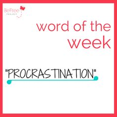 BFP Word of the Week: #procrastination