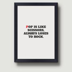 Pop is like scissors,…