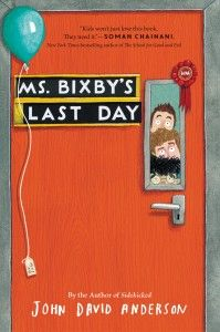 Children's book - Ms Bixby's Last Day Great  for Middle School Boys