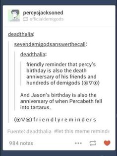 Percy's birthday is also the death anniversary of his friends and hundreds of demigods (but also of when he and Annabeth got together). Vanessa Perez- lol this is dark as flip Percy Jackson Quotes, Percy Jackson Books, Percy Jackson Fandom, Solangelo, Percabeth, The Lost Hero, Percy And Annabeth, Wise Girl, Heroes Of Olympus