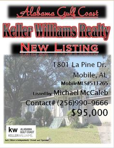 1801 La Pine Dr, Mobile...MLS# 511265...$95,000...4 Bed 2 Bath...SELLER TRANSFERRED. starting with a new Tin roof with a 30 year warranty and completely transformed to a stucco home. There is a new central heat and air unit.The one car carport and back porch have been closed in for additional square footage to include in-house laundry room. There is hardwood flooring and nice decorative tile work in the step down den area...Please Contact: Michael McCaleb @ 256-990-9666