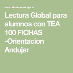 Lectura Global para alumnos con TEA 100 FICHAS -Orientacion Andujar Speech Therapy, Tips, Editable, Reading, Learning Styles, Learning Activities, Blue Prints, Neuroscience, Speech Language Therapy