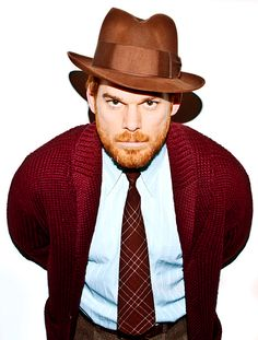 Brown fedora.  From bearded men in knitted things. Dexter!!!! a.k.a Michael C. Hall