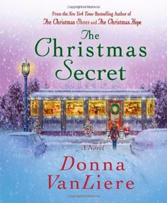 The Christmas Secret by Donna VanLiere,http://www.amazon.com/dp/B0045JK6D8/ref=cm_sw_r_pi_dp_mTHMsb089GM9QYXR