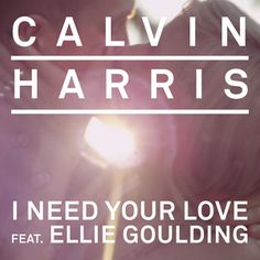 File:Calvin Harris - I Need Your Love ft Ellie Goulding.png